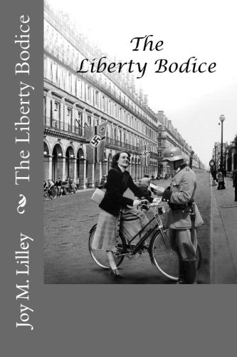 Book: The Liberty Bodice [Paperback] by Joy M. Lilley