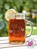 Will You Be My Maid of Honor Etched Glass Mason Jar Mug with Handle Love Forever Birds Always Relationships Wedding Bridal Bridesmaid Flower Girl Engaged Propose Matron