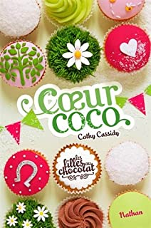 Les filles au chocolat 04 : Coeur coco, Cassidy, Cathy
