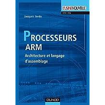 Les processeurs ARM : Architecture et langage d'assemblage (Electronique) (French Edition)