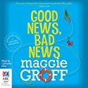 Good News, Bad News: A Scout Davis Investigation, Book 2 Audiobook by Maggie Groff Narrated by Catherine Milte