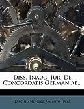 Diss Inaug Iur de Concordatis Germaniae, Joachim Hunold and Valentin Petz, 1279118253
