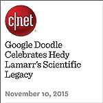 Google Doodle Celebrates Hedy Lamarr's Scientific Legacy | Bonnie Burton