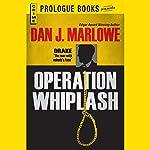 Operation Whiplash | Dan J. Marlowe