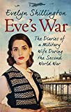 Eve's War: The diaries of a military wife during the second world war