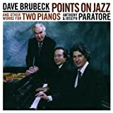 Dave Brubeck: Points on Jazz and Other Works for Two Pianos