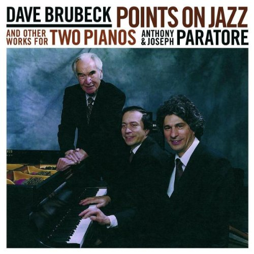 Dave Brubeck: Points on Jazz and Other Works for Two Pianos by Koch Records