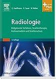 Radiologie: Bildgebende Verfahren, Strahlentherapie, Nuklearmedizin und Strahlenschutz- mit Zugang zum Elsevier-Portal