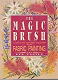 img - for The Magic Brush: Creative Brush Design for Fabric Painting by Lyn Castle (1991-12-06) book / textbook / text book
