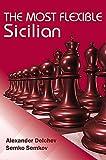 The Most Flexible Sicilian: A Black Repertoire with 1.e4 c5 2.Nf3 e6