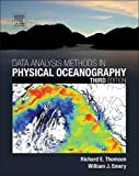 Data Analysis Methods in Physical Oceanography, Thomson, Richard E. and Emery, William J., 0123877822