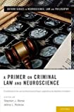 img - for A Primer on Criminal Law and Neuroscience : A Contribution of the Law and Neuroscience Project, Supported by the MacArthur Foundation(Hardback) - 2013 Edition book / textbook / text book