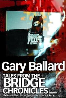 Tales from the Bridge Chronicles, Volume 1 by [Ballard, Gary A.]