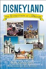 Disneyland: The Evolution of a Dream