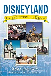 Disneyland: The Evolution of a Dream