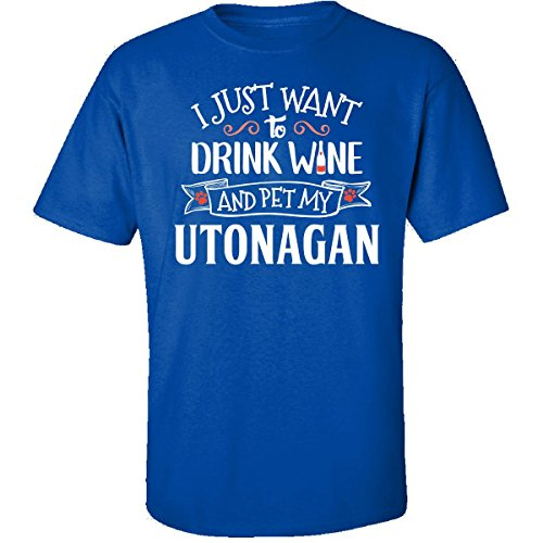 My Family Tee Drink Wine and Pet My Utonagan Dog Owner Lover Gift - Adult Shirt 3XL Royal