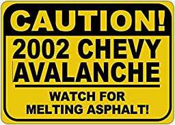 2002 02 CHEVY AVALANCHE Caution Melting Asphalt Sign - 10 x 14 Inches