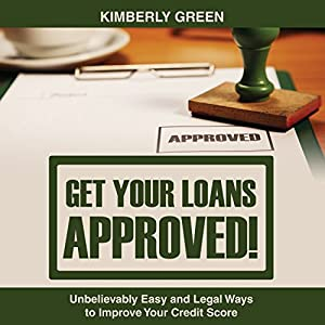 Get Your Loans Approved! Audiobook