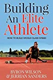 Becoming An Elite Athlete: How to Build World Class Speed