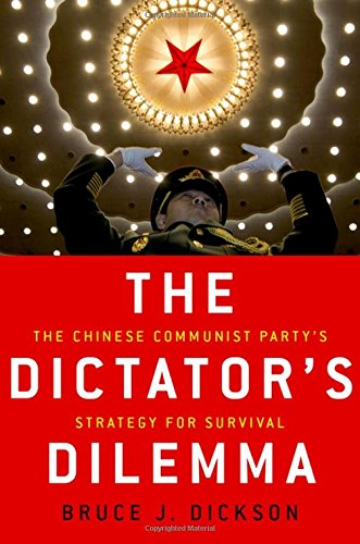 The Dictator's Dilemma: The Chinese Communist Party's Strategy for Survival [Bruce J. Dickson] (Tapa Dura)