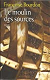 img - for Le moulin des sources book / textbook / text book