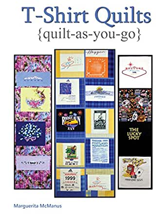 T-Shirt Quilts: Quilt As You Go - Kindle edition by Marguerita McManus. Crafts, Hobbies & Home ...