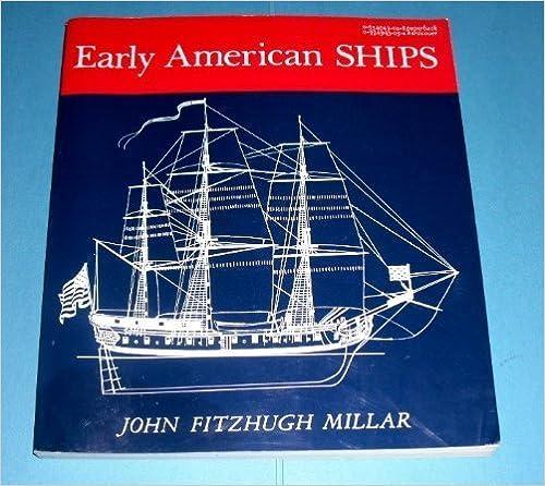 Early American Ships by John Fitzhugh Millar (1986-06-30)