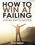img - for How To Win At Failing: A Road Map To Success (Volume 1) book / textbook / text book