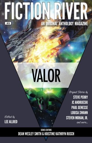 Fiction River: Valor (Fiction River: An Original Anthology Magazine) (Volume 14)