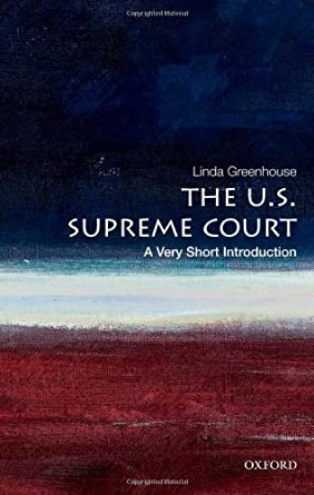 The U.S. Supreme Court: A Very Short Introduction unknown Edition by Greenhouse, Linda (2012)