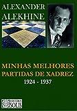 capa de Minhas Melhores Partidas de Xadrez: 1924-1937