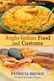 Anglo-Indian Food and Customs, Patricia Brown, 0595716407