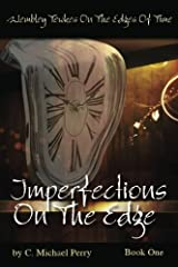 Imperfections On The Edge (Wembley Tewkes On The Edges of Time) (Volume 1) Paperback