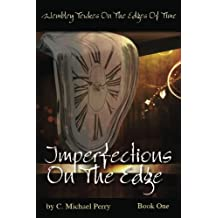 Imperfections On The Edge (Wembley Tewkes On The Edges of Time) (Volume 1)