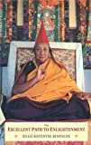 The Excellent Path to Enlightenment: Oral Teachings on the Root Text of Jamyang Khyentse Wangpo