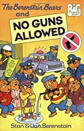 The Berenstain Bears and No Guns Allowed (Big Chapter Books)
