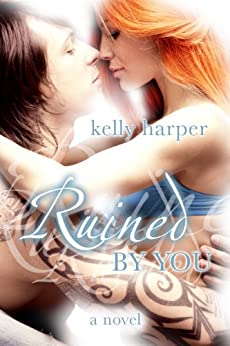 Ruined By You (The By You Series Book 1) by [Harper, Kelly]