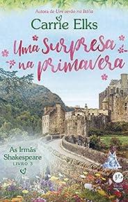 Uma surpresa na primavera - As irmãs Shakespeare - vol. 3