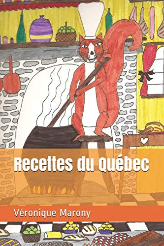 Recettes du Québec (French Edition) by Véronique Marony