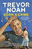 Born a Crime: Stories from a South African Childhood (print edition)