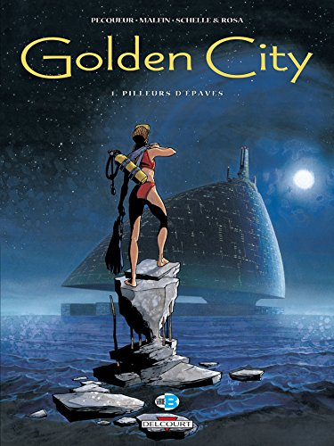 Golden City T01: Pilleurs d'épaves (French Edition) by [Pecqueur, Daniel]