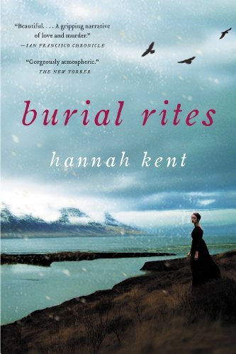 Burial Rites: A Novel by [Kent, Hannah]