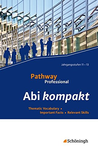 Pathway Professional: Abi kompakt: Thematic Vocabulary - Important Facts - Relevant Skills