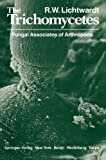 The Trichomycetes : Fungal Associates of Arthropods, Lichtwardt, Robert W., 1461293480