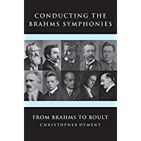 Image for Conducting the Brahms Symphonies: From Brahms to Boult