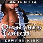 Deacon's Touch: Cowboy Kink   Callie Croix