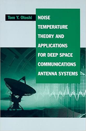 !OFFLINE! Noise Temperature Theory And Applications For Deep Space Communications Antenna Systems (Artech House Antennas And Propagation Library). recent Guess barra jamas filtros about better