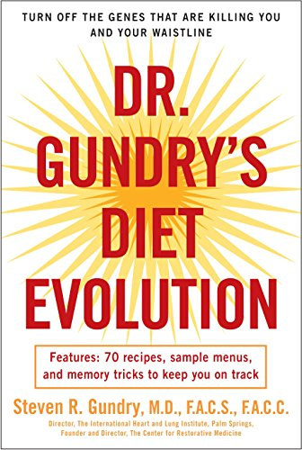 - Dr. Gundry's Diet Evolution: Turn Off the Genes That Are Killing You and Your Waistline