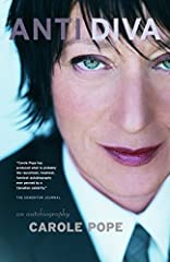 Throughout her career, Carole Pope has blazed a trail for the diva and anti-diva in all of us, and here she offers a no-holds-barred look at her adventures in the music scene – on the concert stage, in the recording studio, and in the bedroom...