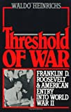 Threshold of War: Franklin D. Roosevelt and American Entry into World War II